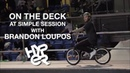 ON THE DECK AT SIMPLE SESSION WITH BRANDON LOUPOS