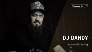 DJ DANDY [ melodic house & techno ]  Pioneer DJ TV | Moscow