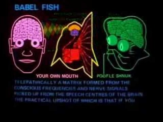Вавилонская рыбка - Автостопом по галактике. The Hitchhikers Guide to the Galaxy - The Babelfish