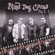 Blind Dog Circus - Monster in Me