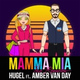 HUGEL feat. Amber Van Day - Mamma Mia (feat. Amber Van Day)