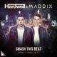 Hardwell, Maddix - Smash This Beat