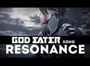 God Eater Resonance оригинальная песня от Jackie-O и B-Lion