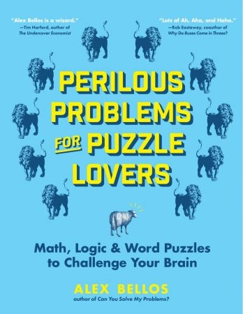 Perilous Problems for Puzzle Lovers - Alex Bellos