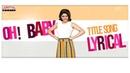 Oh Baby Lyrical || Oh Baby Songs || Samantha Akkineni , Naga Shourya || Mickey J Meyer