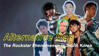 [FR/ENG SUB] Alternative Rap   The Rockstar Phenomenon in South Korea