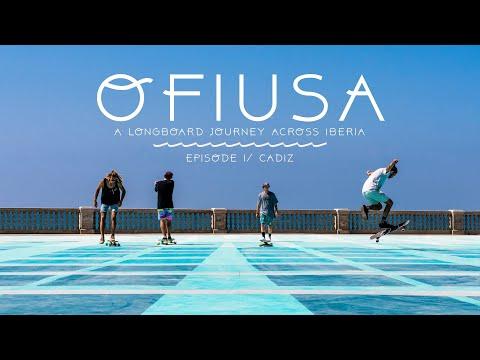 OFIUSA A LONGBOARD JOURNEY ACROSS IBERIA Episode 1 Cadiz