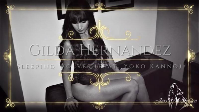 Gilda Hernandez - Sleeping Wolves (feat. Yoko Kanno)