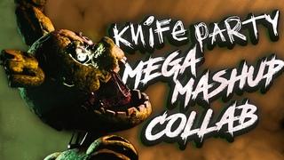 [FNaF] Knife Party Mega Mashup Collab - YingYang48