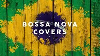 Bossa Nova Covers 2021 - Cool Music