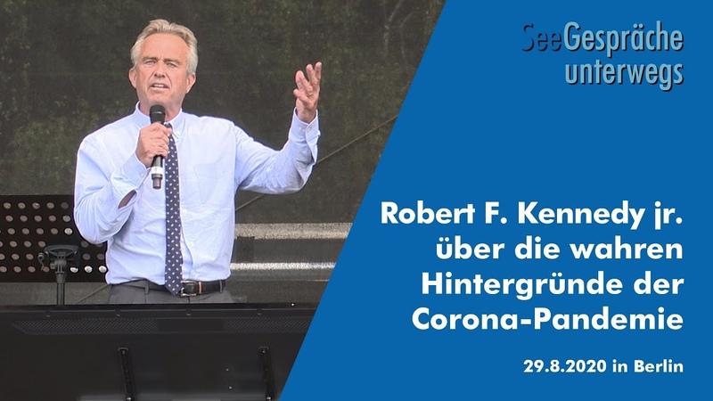 Robert F. Kennedy jr. Berlin- die wahren Hintergründe und Drahtzieher der Corona-Pandemie 29.08.20