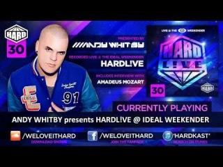 ANDY WHITBY - HARDKAST 030 - HARDL!VE @ Ideal Weekender