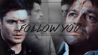● Dean x Castiel | Follow You